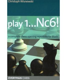 Play 1. ...Nc6! - Christof Wisnewski