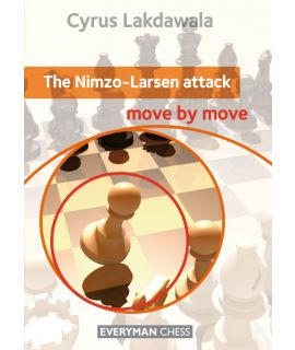 Nimzo-Larsen Attack: Move by Move, The by Lakdawala, Cyrus
