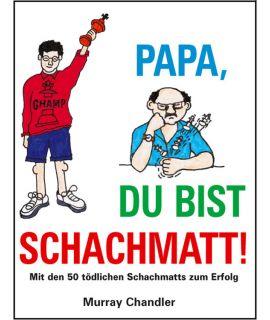 Papa du bist Schachmatt! - Chandler