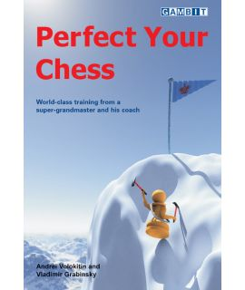 Perfect Your Chess - Volokitin & Grabinsky