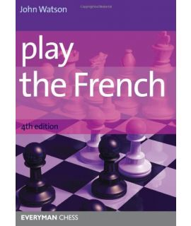Play the French, 4th ed by Watson,John