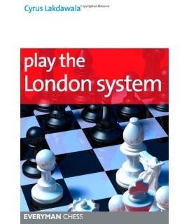 Play the London System by Lakdawala, Cyrus