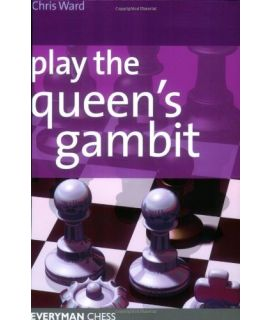 Play the Queens Gambit by Ward, Chris