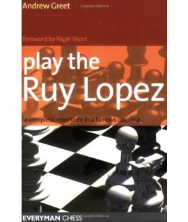 Play the Ruy Lopez by Greet, Andrew