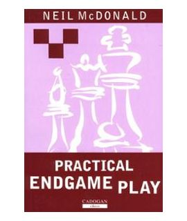 Practical Endgame Play  by McDonald, Neil