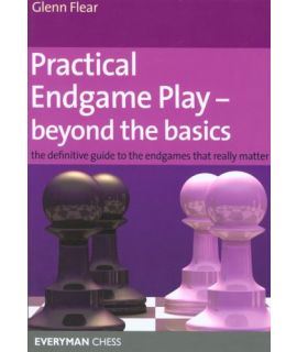 Practical Endgame Play - Beyond the Basics by Flear,  Glenn