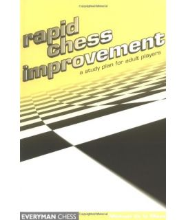 Rapid Chess Improvement by de la Maza, Michael