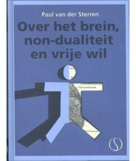 Over het brein non-dualiteit en vrije wil - Paul Van der Sterren