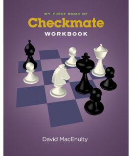 My First Book of Checkmate: workbook - David MacEnulty