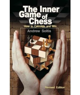 The Inner Game of Chess: How to Calculate and Win - Andrew Soltis