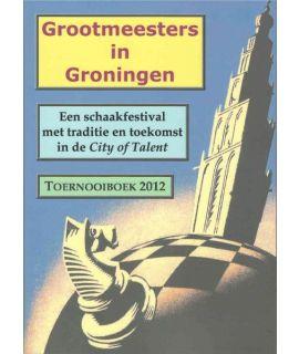 Grootmeesters in Groningen - Toernooiboek 2012 - Fons van Hamond