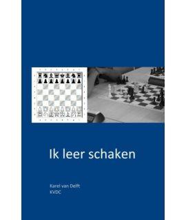 Ik leer schaken - Karel van Delft