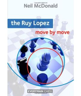Ruy Lopez: Move by Move, The  by McDonald, Neil