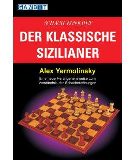 Schach konkret: der klassische Sizilianer - Yermolinsky