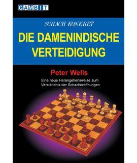 Schach konkret: die damenindische Verteidigung - Wells