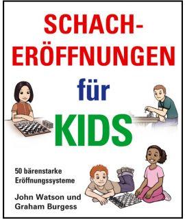 Schacheröffnungen für Kids - Watson & Burgess
