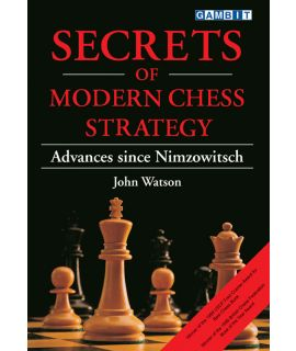 Secrets of Modern Chess Strategy - Watson