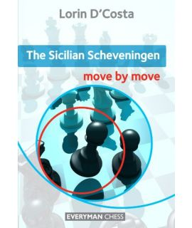 Sicilian Scheveningen: Move by Move, The by D'Costa, Lorin