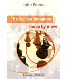 Sicilian Taimanov: Move by Move, The by Emms, John