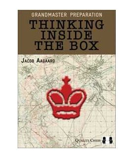 Grandmaster Preparation - Thinking Inside the Box  by Jacob Aagaard