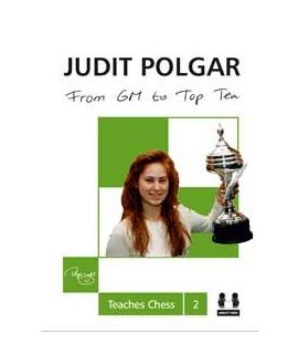 From GM to Top Ten - Judit Polgar Teaches Chess 2