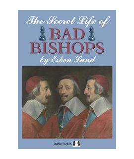 The Secret Life of Bad Bishops - Esben Lund