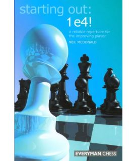Starting  Out: 1 e4 by McDonald, Neil