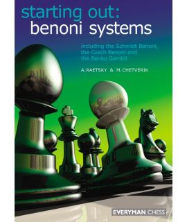 Starting Out: Benoni Systems by Raestsky, Alexander & Chetverik, Maxim