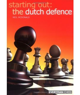 Starting Out Dutch Defence by McDonald, Neil