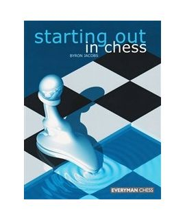 Starting Out in Chess by Jacobs, Byron