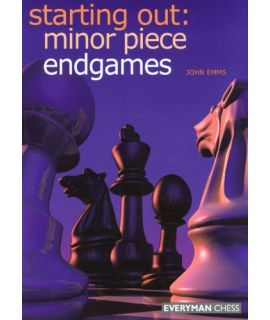 Starting Out: Minor Piece Endgames by Emms, John