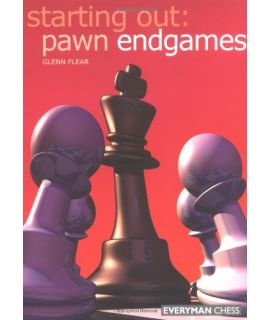 Starting Out: Pawn Endgames by Flear,  Glenn