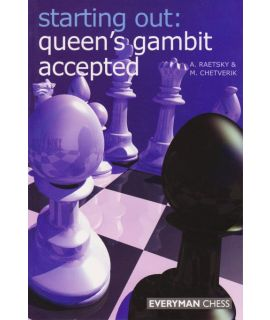Starting Out: Queen's Gambit Accepted by Raestsky, Alexander & Chetverik, Maxim