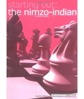 Starting Out: The Nimzo-Indian by Ward, Chris