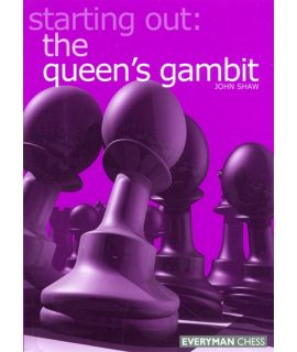 Starting Out: The Queen's Gambit by Shaw, John