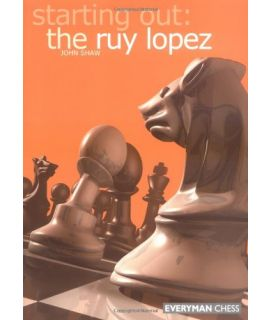 Starting Out: The Ruy Lopez by Shaw, John