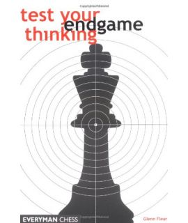 Test Your Endgame Thinking by Flear,  Glenn