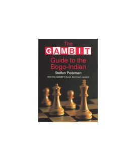 Gambit Guide to the Bogo-Indian - Pedersen