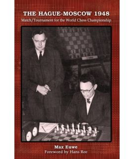 The Hague-Moscow 1948 Match/Tournament for the World Chess Championship - Max Euwe