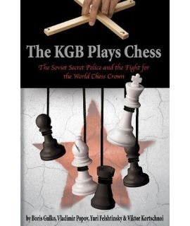 The KGB Plays Chess - Gulko, Popov, Felshtinsky, Kortschnoi