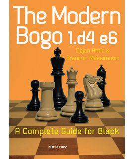 The Modern Bogo 1.d4 e6 - Dejan Antic and Branimir Maksimovic