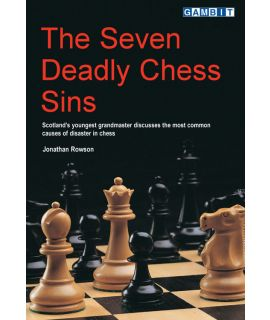 The Seven Deadly Chess Sins - Rowson