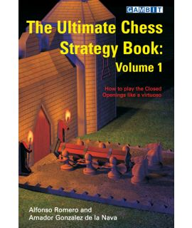 The Ultimate Chess Strategy Book, volume 1 - Romero & Gonzalez de la Nava