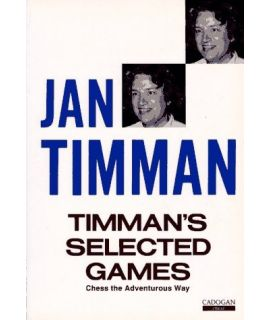 Timman's Selected Games  by Timman, Jan
