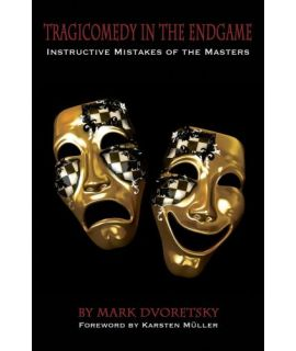 Tragicomedy in the Endgame - Mark Dvoretsky