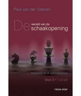 De wereld van de schaakopening deel 3 1. e4 door Paul van der Sterren