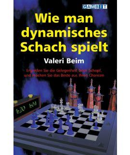 Wie man dynamisches Schach spielt - Beim