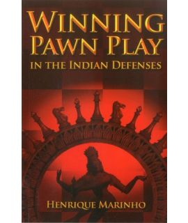 Winning Pawn Play in the Indian Defense - Henrique Marinho