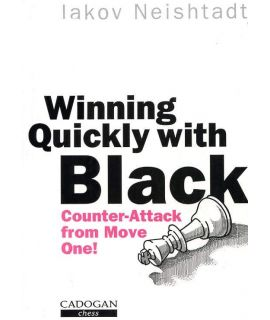 Winning Quickly with Black  by Neishtadt, Iakov