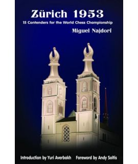 Zurich 1953: 15 Contenders for the World Chess Championship - Miguel Najdorf
